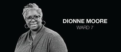 Dionne Moore, Ward 7