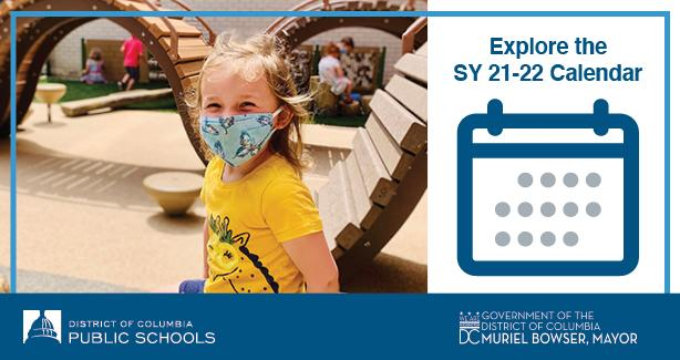 Photo of a young child in a mask with text: Explore the SY 21-22 Calendar