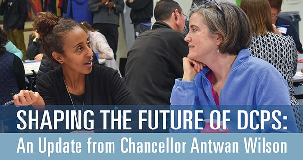 Text: Shaping the Future of DCPS: An Update from Chancellor Antwan Wilson; Photo: Two women talking in a meeting.